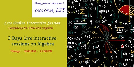 3 Day GCSE and KS3 Algebra Master Class (15 hours of Live teaching) tickets