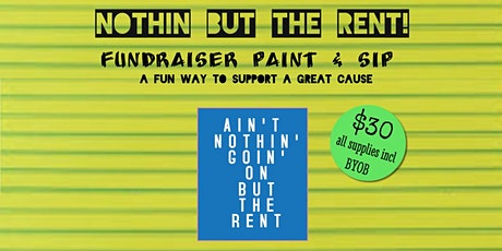 Nothin' But The Rent Fundraiser Paint & Sip tickets