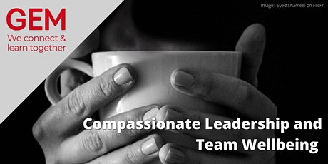 Compassionate Leadership and Team Wellbeing tickets