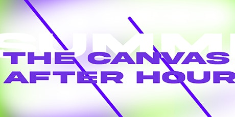THE CANVAS AFTER HOURS II tickets