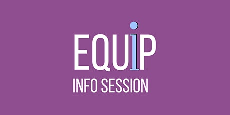 Equip Info Session tickets