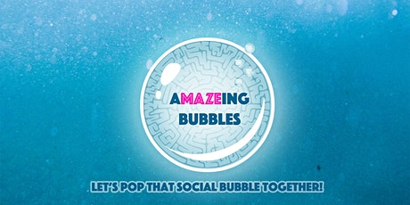 aMAZEing Bubbles tickets