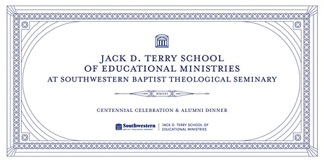 Terry School of Educational Ministries Centennial Celebration Alumni Dinner tickets