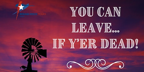 You Can Leave If Y'er Dead: A Western Ghost Story (VIRTUAL PERFORMANCE) tickets