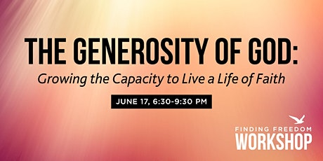 The Generosity of God: Growing the capacity to live a life of faith tickets