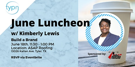Tyler Young Professionals Network  Luncheon,  June 18th tickets