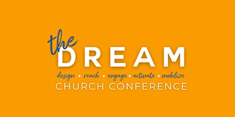 The DREAM Church Conference 2022 tickets