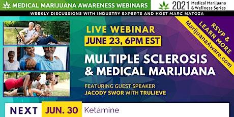 Multiple Sclerosis & Medical Marijuana tickets