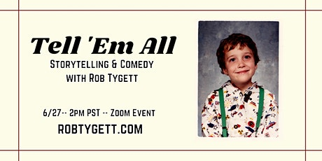 Tell 'Em All: Storytelling & Comedy with Rob Tygett (Episode 004) tickets