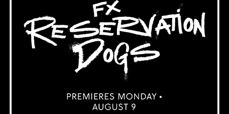 Reservation Dogs PREMIERE tickets