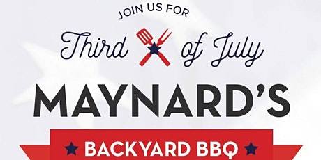 Maynard's Third Of July Backyard BBQ, Drinks & Live Music! tickets