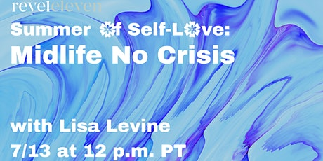 Summer of Self-Love: Midlife No Crisis tickets