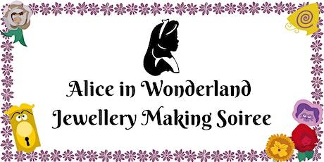 Alice in Wonderland Jewellery Making Soirée tickets