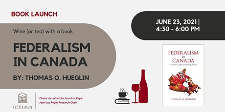 BOOK LAUNCH - Wine (or tea) with a book: Federalism in Canada tickets