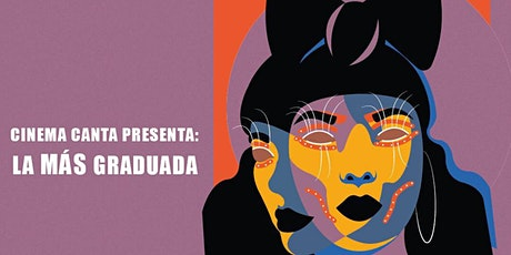 Cinema Canta Presenta:  La más graduada boletos