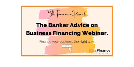 How to Finance your Business, Simple and Stress-Free! tickets
