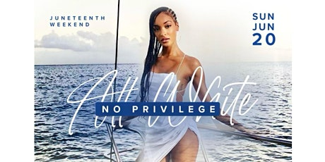 """""""All White No Privilege Yacht Party"""" tickets"""