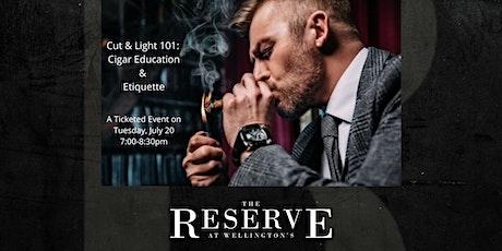 Cut & Light 101 Event: Cigar Education & Etiquette tickets