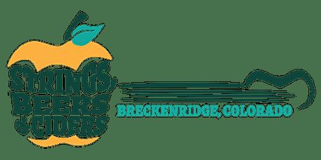 Breckenridge Strings, Beers & Ciders Festival 2022 tickets