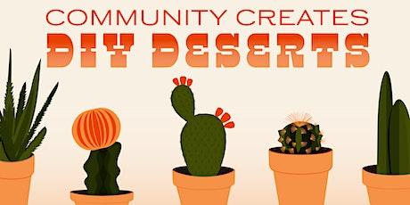 Community Creates: DIY Deserts tickets