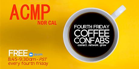 FOURTH FRIDAY COFFEE CONFAB - JUNE tickets
