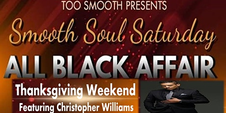 Smooth Soul Saturday - ALL BLACK AFFAIR - featuring CHRISTOPHER WILLIAMS tickets