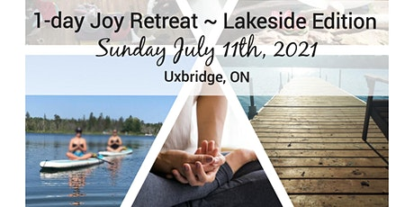 1-day Generate Your Joy Meditation Retreat ~ Lakeside Edition -Uxbridge, ON tickets