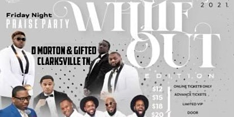 FRIDAY NIGHT PRAISE PARTY .. WHITE OUT EDITION tickets