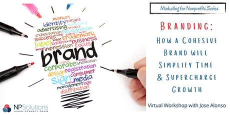 Branding: How a Cohesive Brand will Simplify Time & Supercharge Growth tickets