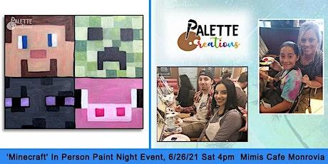 'Minecraft' Paint Night Event 6/26/21  Sat 4-6pm Mimis Cafe Monrovia tickets