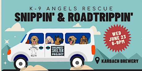 Join K-9 Angels and TESP  Celebrate Snippin' and Roadtrippin'! tickets