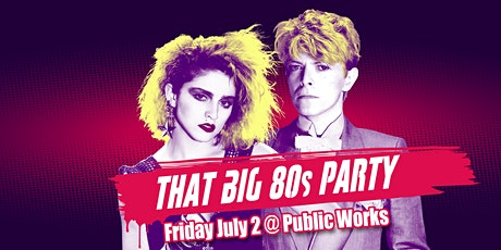That Big 80's Party SF w/ DJ Dave Paul in the Loft tickets
