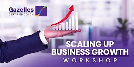Scaling Up Business Growth Workshop - Wednesday 22nd September 2021 tickets