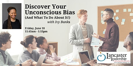 Discover Your Unconscious Bias (And What To Do About It!) tickets