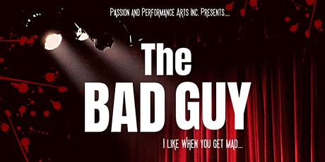 Passion and Performance Presents: The Bad Guy tickets