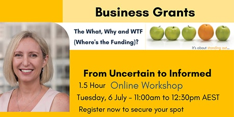 Business Grants - The What, Why & WTF (Where's the Funding)? tickets