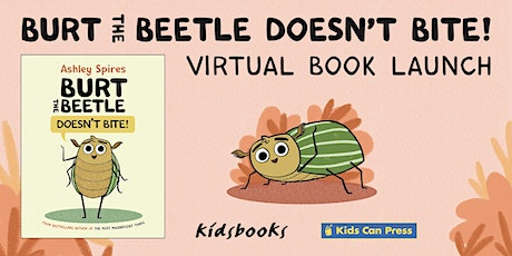 Virtual Book Launch for Burt the Beetle Doesn't Bite! with Ashley Spires tickets