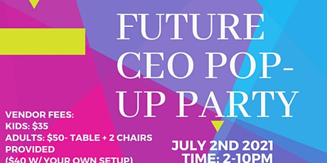 Future CEO Pop-Up Party *Vendor Spots Available* tickets