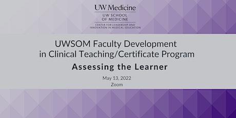 UWSOM Faculty Development in Clinical Teaching / Certificate Program tickets