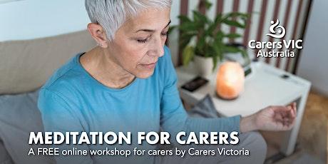 Carers Victoria Meditation for Carers Online Workshop #8172 tickets