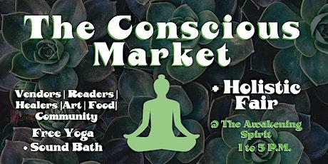 The Conscious Market + Holistic Fair - FREE Sound Baths ! tickets
