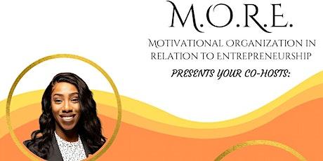 M.O.R.E  Motivation, Organization in Relation to Entrepreneurship tickets