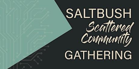 Saltbush Scattered Community Gathering tickets