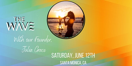 June 12th - Santa Monica Sunset  Silent Wave with Julia Grace tickets