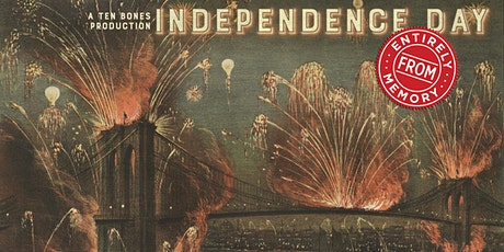 Independence Day Entirely From Memory tickets
