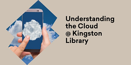 Understanding the Cloud  @ Kingston Library tickets