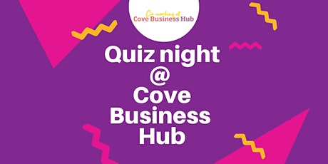 Cove Business Hub Quiz Night - CANCELLED tickets