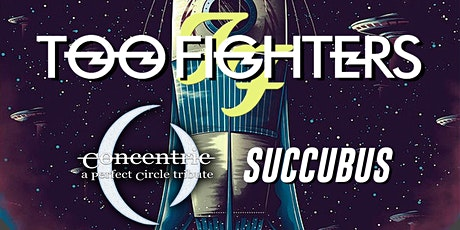 Tributes to Foo Fighters, A Perfect Circle & Incubus tickets