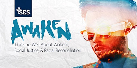Awaken: Thinking Well About Wokism, Social Justice, & Racial Reconciliation tickets