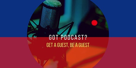 Podcast Get A Guest, Be A Guest Speed Networking tickets